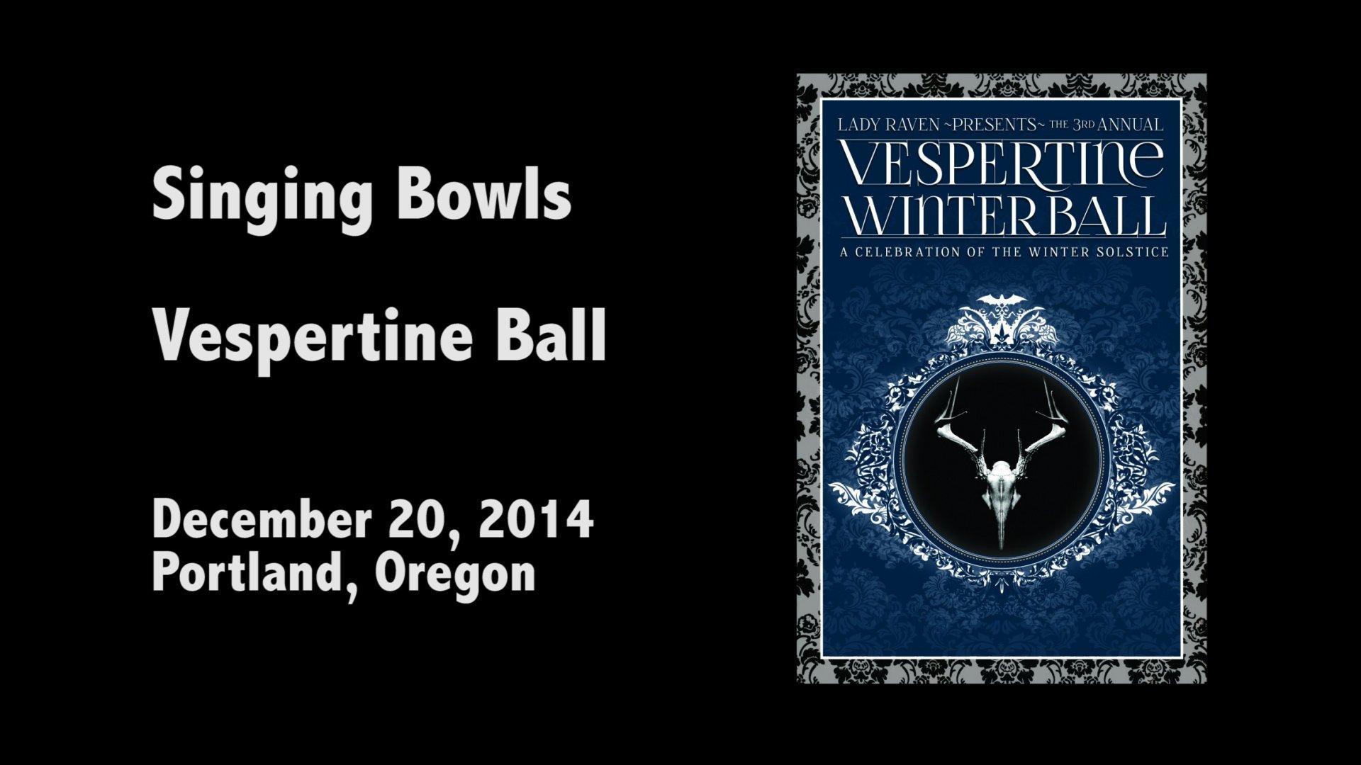 Vespertine Winter Ball – Singing Bowls